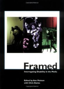 Pointon, Ann [Hrsg.] : Framed : interrogating disability in the media.