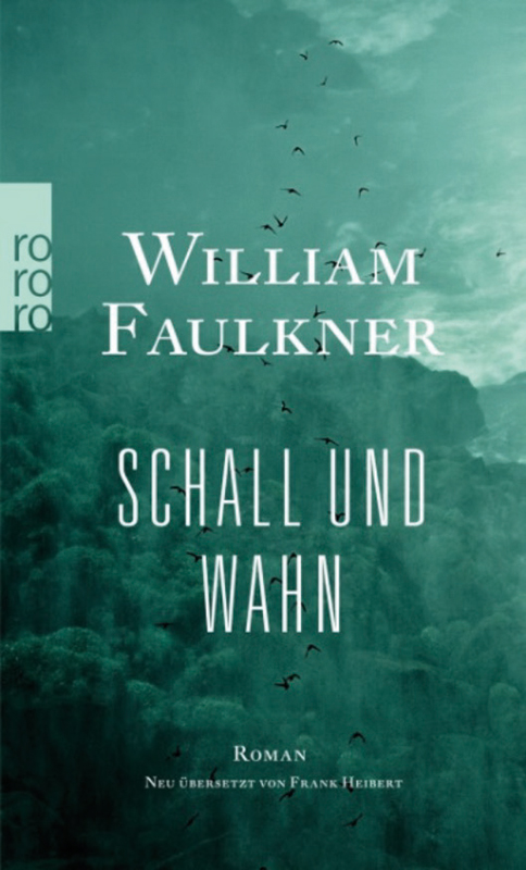 Faulkner, William : Schall und Wahn : Roman.