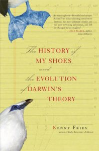 Fries, Kenny : The History of My Shoes and the Evolution of Darwin's Theory.